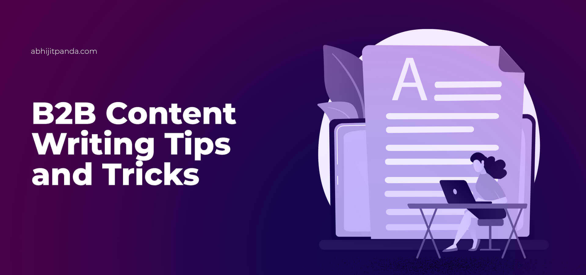 B2B Content Writing Tips and Tricks