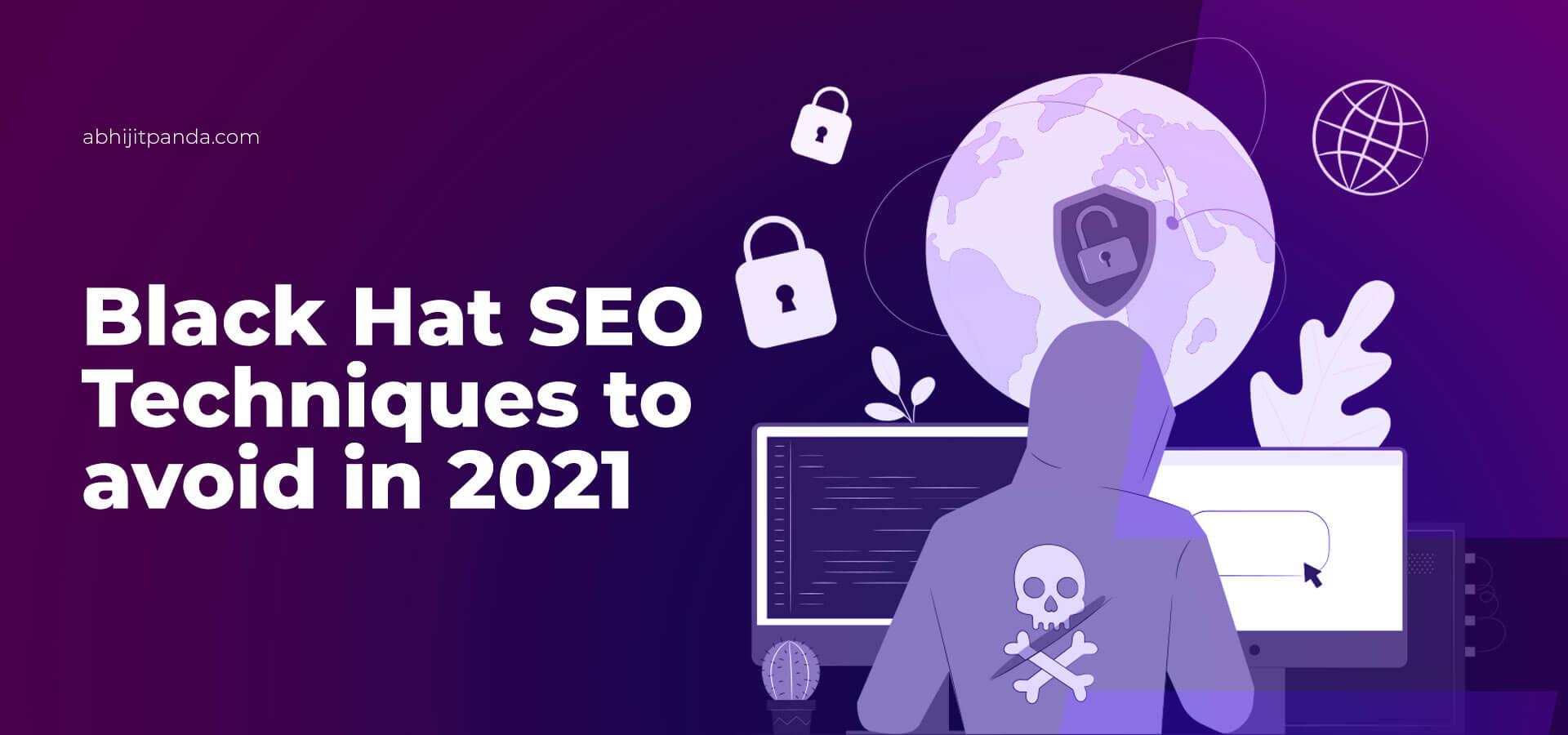 Black Hat SEO Technologies to Avoid in 2021