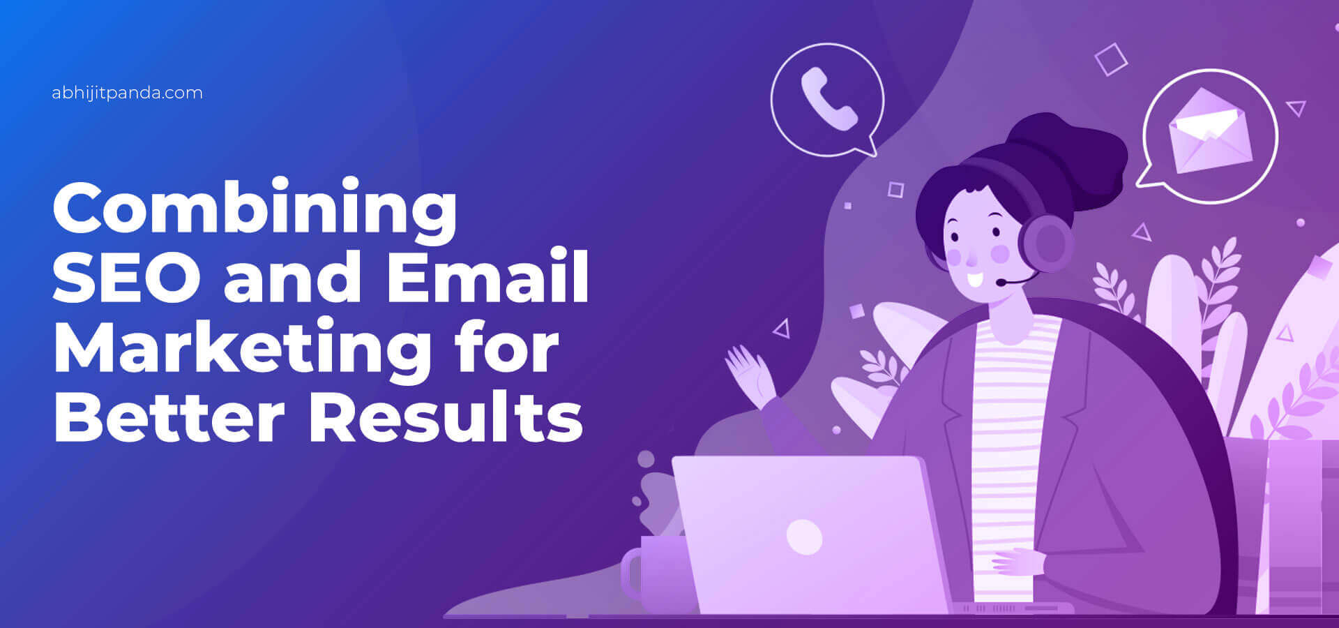 Combining SEO and Email Marketing for Better Results