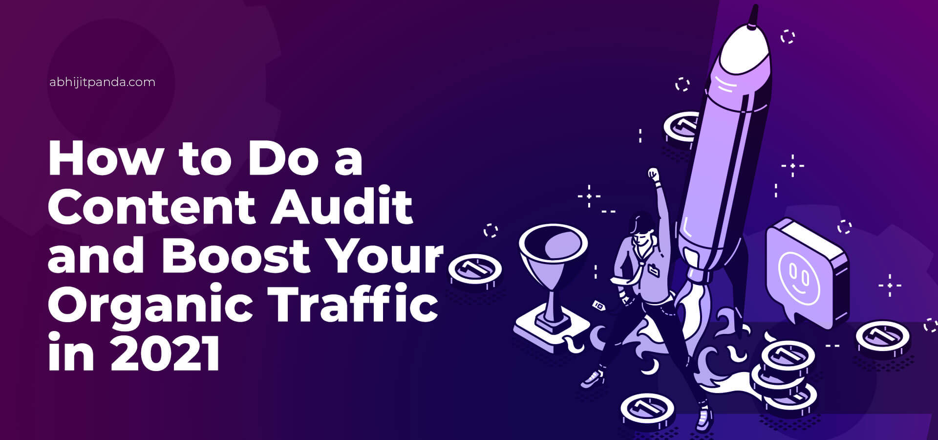 How to Do a Content Audit and Boost Your Organic Traffic