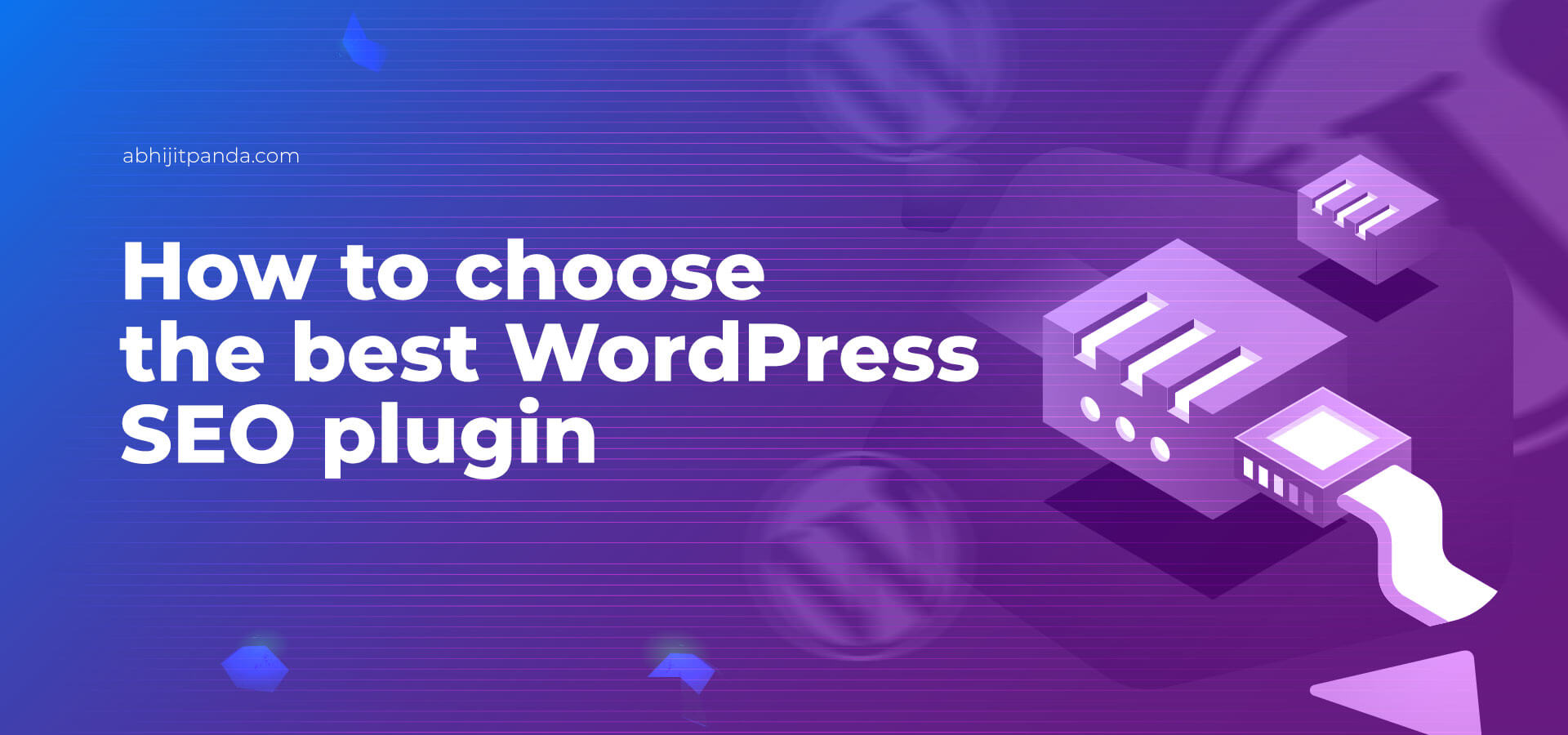 How to choose the best WordPress Plugin