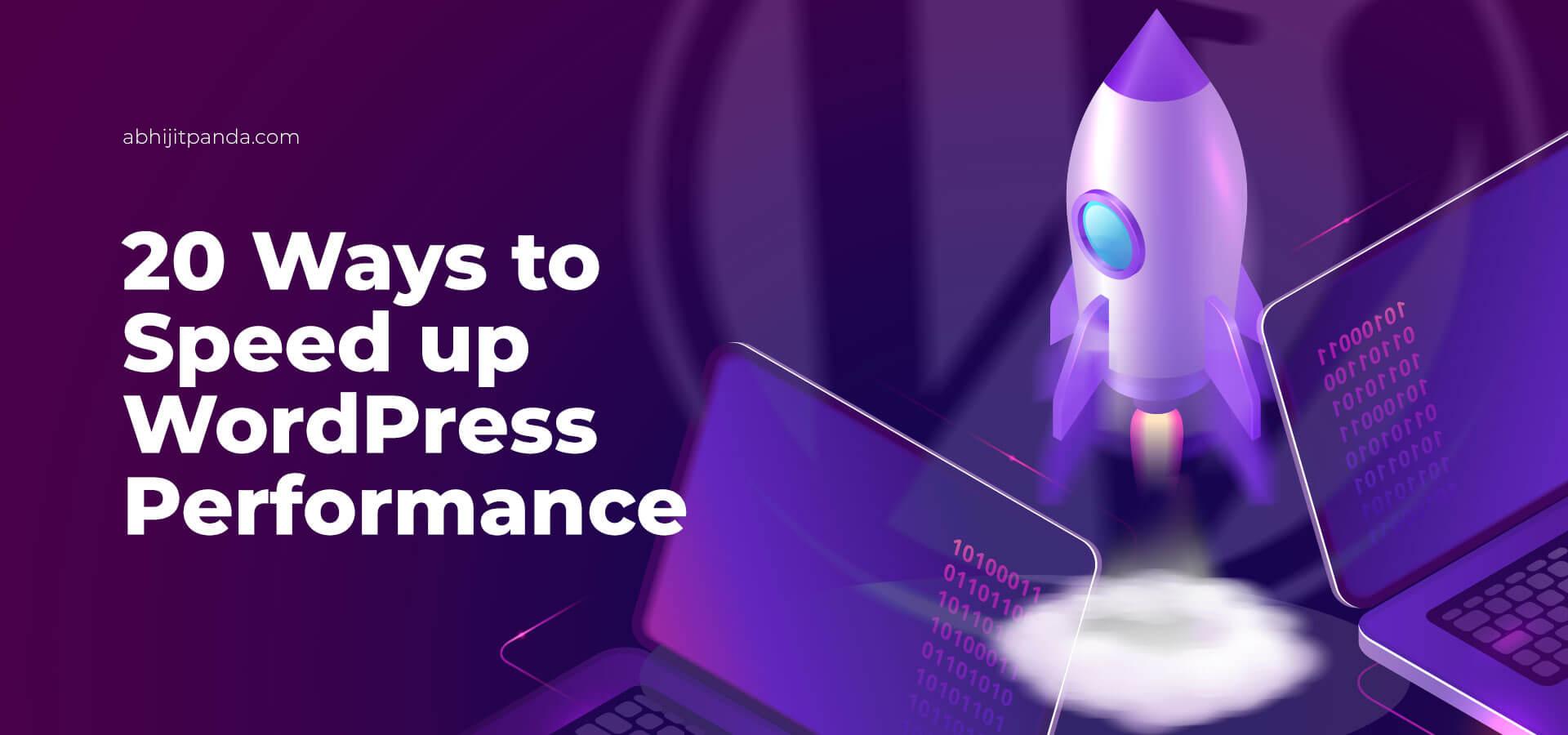 20 Ways to Speed up WordPress Performance